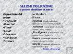marmi policromi si possono classificare in base a