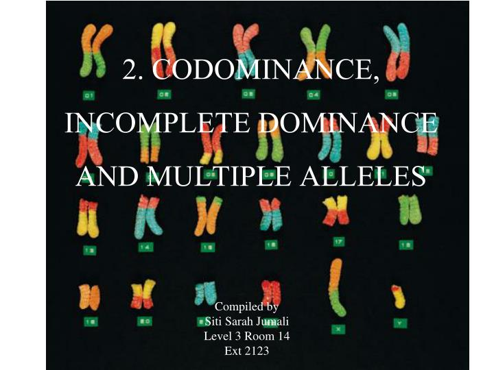 2 codominance incomplete dominance and multiple alleles n.