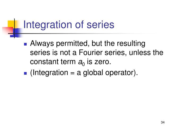 Integration of series