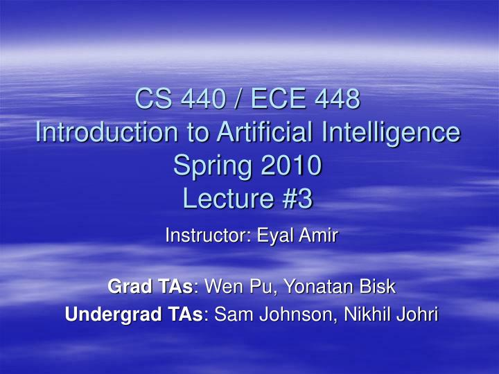 cs 440 ece 448 introduction to artificial intelligence spring 2010 lecture 3 n.