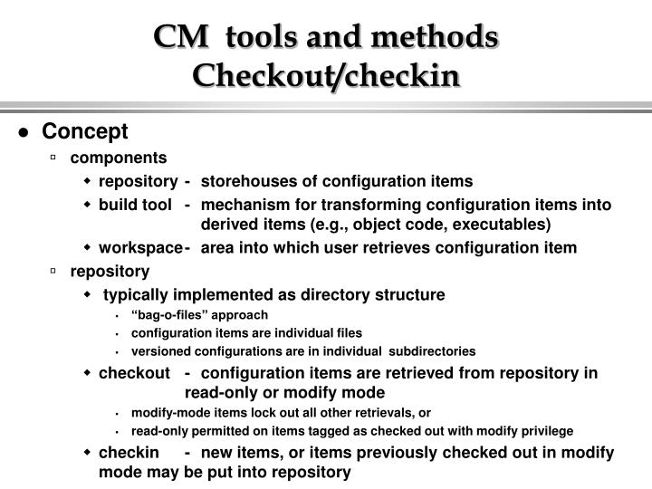 CM  tools and methods