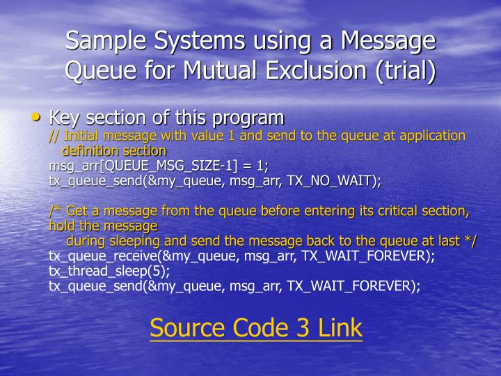 Sample Systems using a Message Queue for Mutual Exclusion (trial)