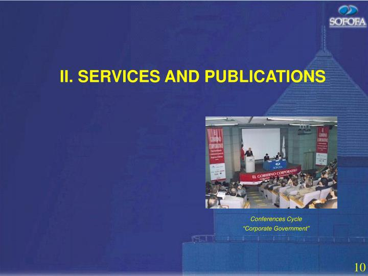 II. SERVICES AND PUBLICATIONS