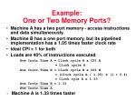 example one or two memory ports