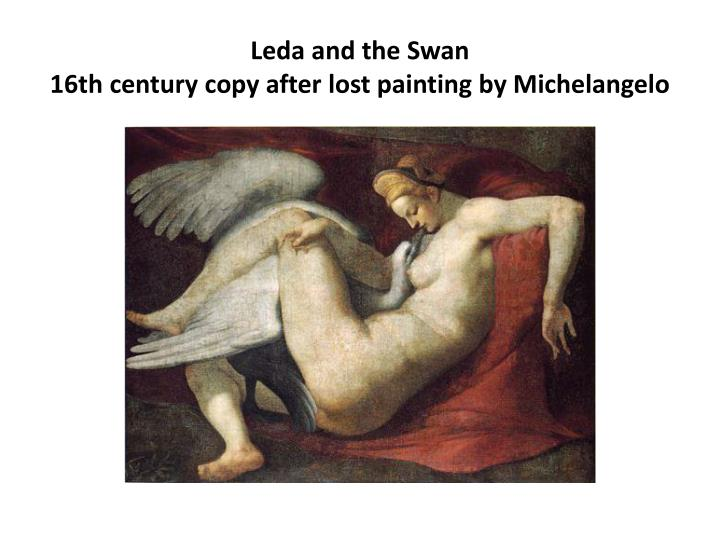 essay 3 leda and the swan analysis Analysis this is the most famous poem in the collection, and its most intense and immediate in terms of imagery the myth of leda and the swan is a familiar one from classical mythology zeus fell in love with a mortal, leda the trojan queen, and raped her while taking on the form of a swan to protect his identity.