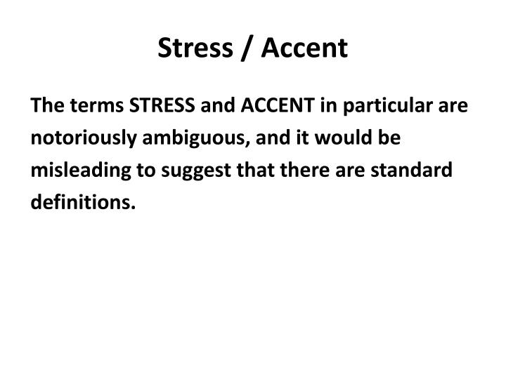 Stress / Accent