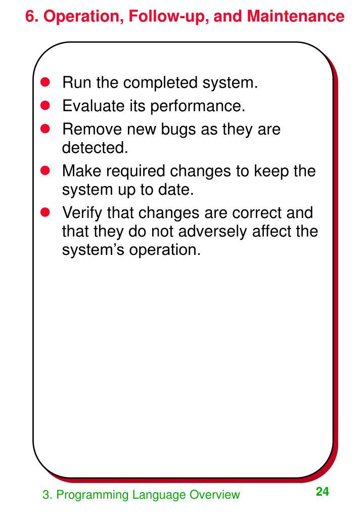 6. Operation, Follow-up, and Maintenance
