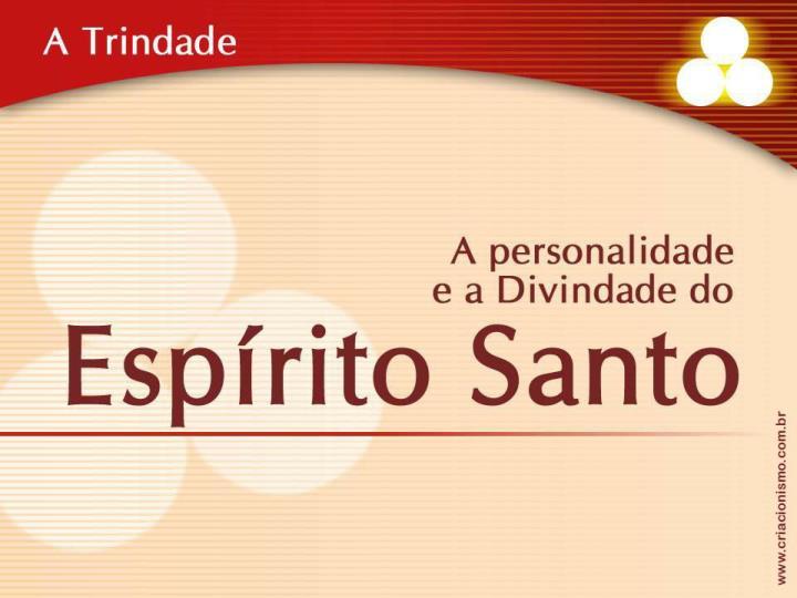 Trindade espirito santo ppt