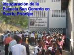 inauguraci n de la escuela san gerardo en puerto pr ncipe