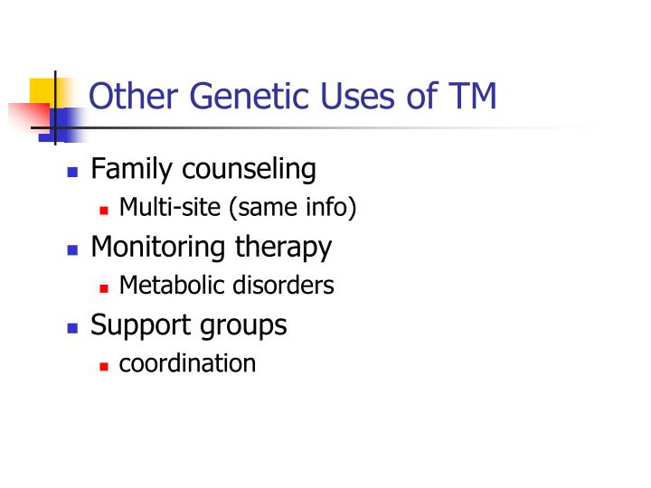 Other Genetic Uses of TM