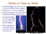 stroke vs flash vs strike
