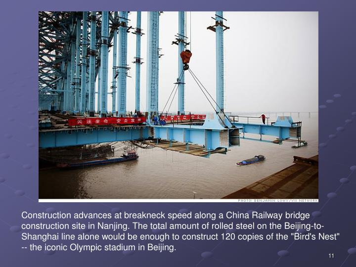 """Construction advances at breakneck speed along a China Railway bridge construction site in Nanjing. The total amount of rolled steel on the Beijing-to-Shanghai line alone would be enough to construct 120 copies of the """"Bird's Nest"""" -- the iconic Olympic stadium in Beijing."""