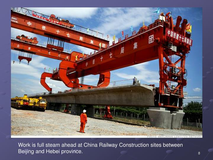 Work is full steam ahead at China Railway Construction sites between Beijing and Hebei province.