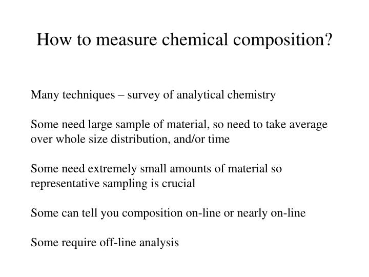 How to measure chemical composition?