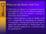 what are the risks with cas