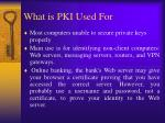 what is pki used for