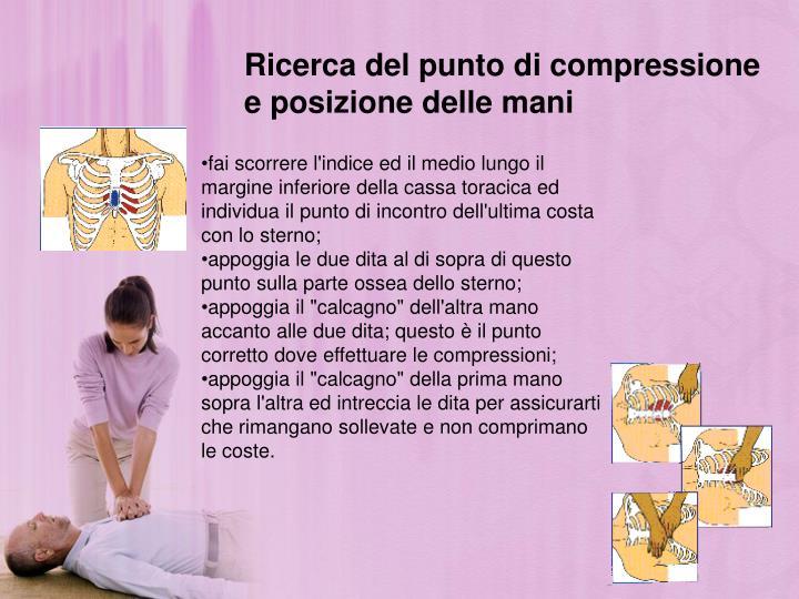 Ricerca del punto di compressione e posizione delle mani