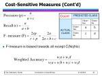 cost sensitive measures cont d