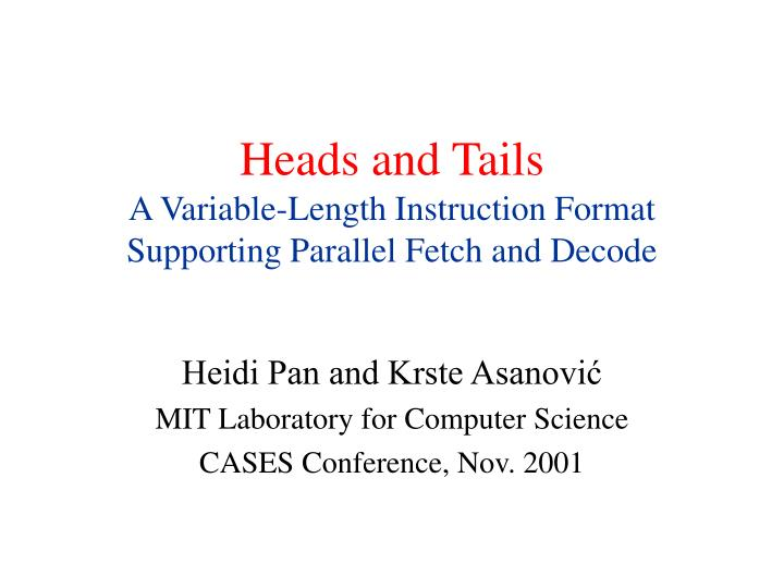 heads and tails a variable length instruction format supporting parallel fetch and decode n.