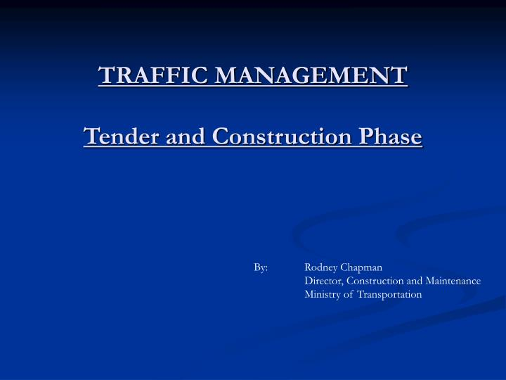 traffic management tender and construction phase n.