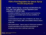 fda s first regulation for ipecac syrup pre otc drug review