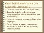 other definitions notions w r t linguistic literature i