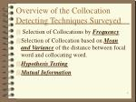 overview of the collocation detecting techniques surveyed
