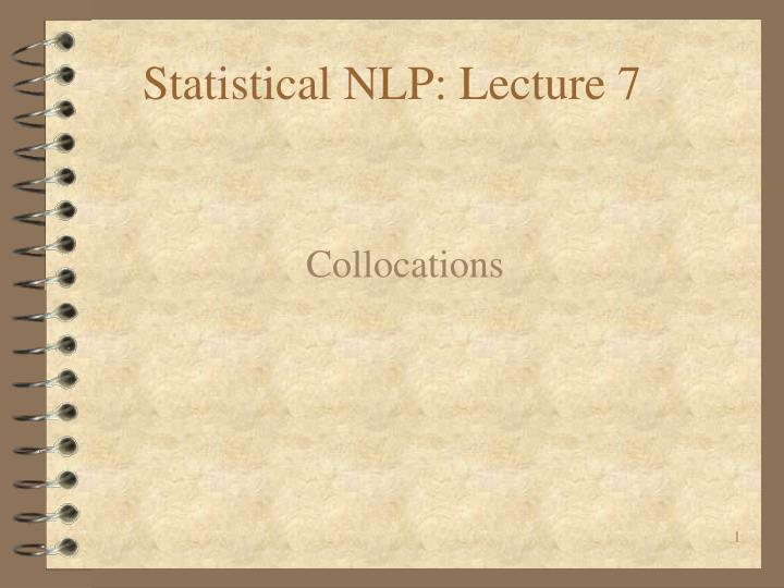 statistical nlp lecture 7 n.