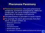 pheromone parsimony
