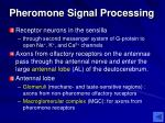 pheromone signal processing