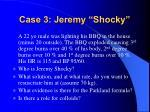 case 3 jeremy shocky
