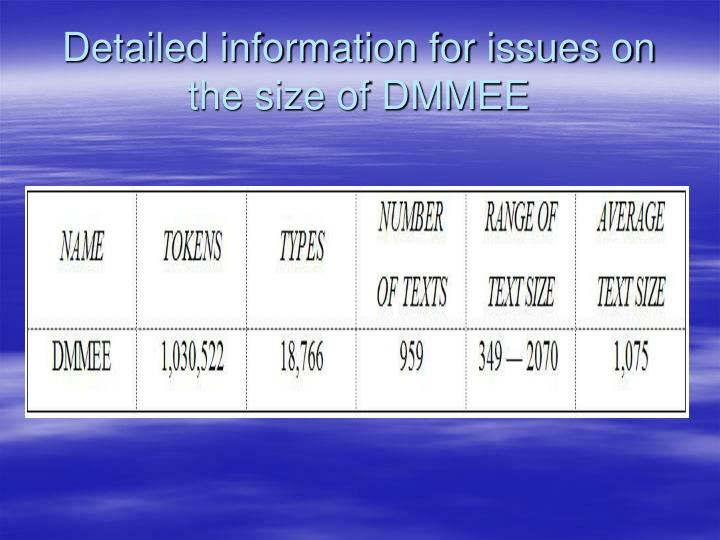 Detailed information for issues on the size of DMMEE
