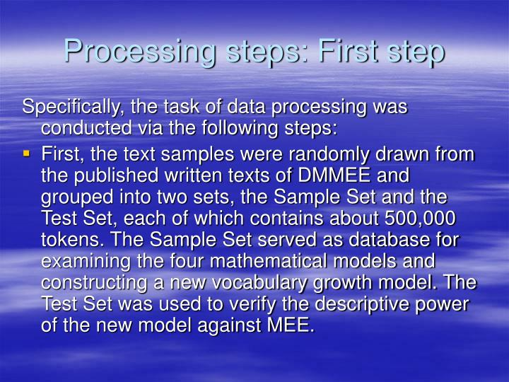 Processing steps: First step