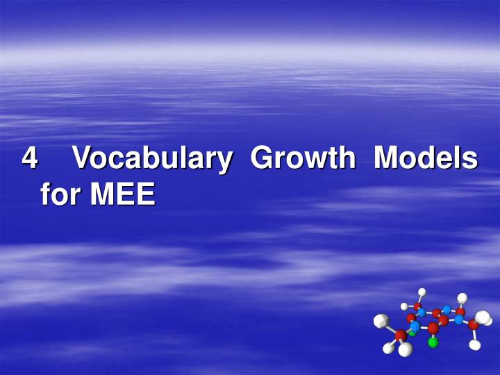 4  Vocabulary Growth Models for MEE