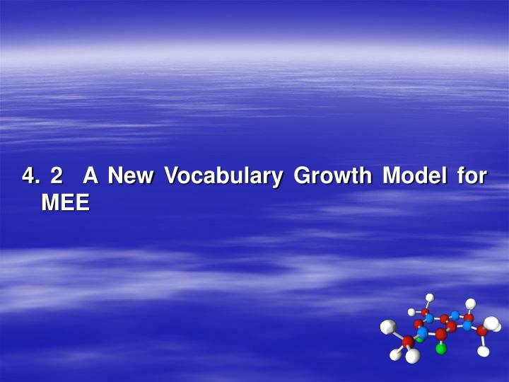 4. 2  A New Vocabulary Growth Model for MEE