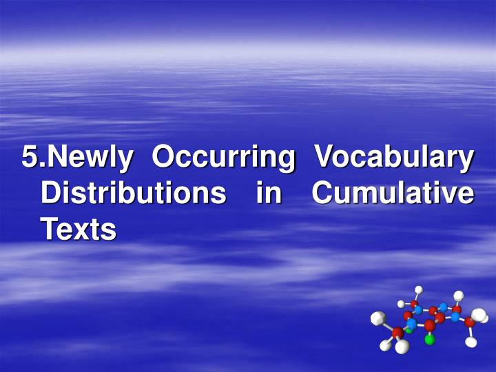 5.Newly Occurring Vocabulary Distributions in Cumulative Texts