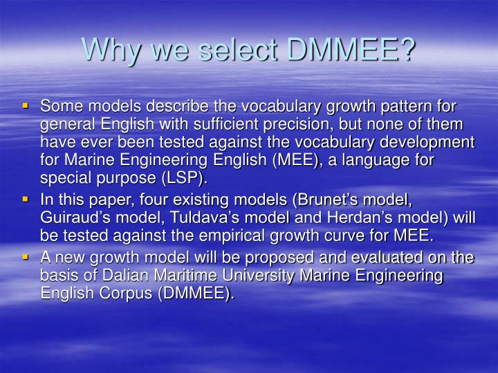 Why we select DMMEE?