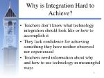 why is integration hard to achieve