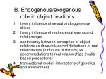 b endogenous exogenous role in object relations
