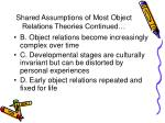 shared assumptions of most object relations theories continued