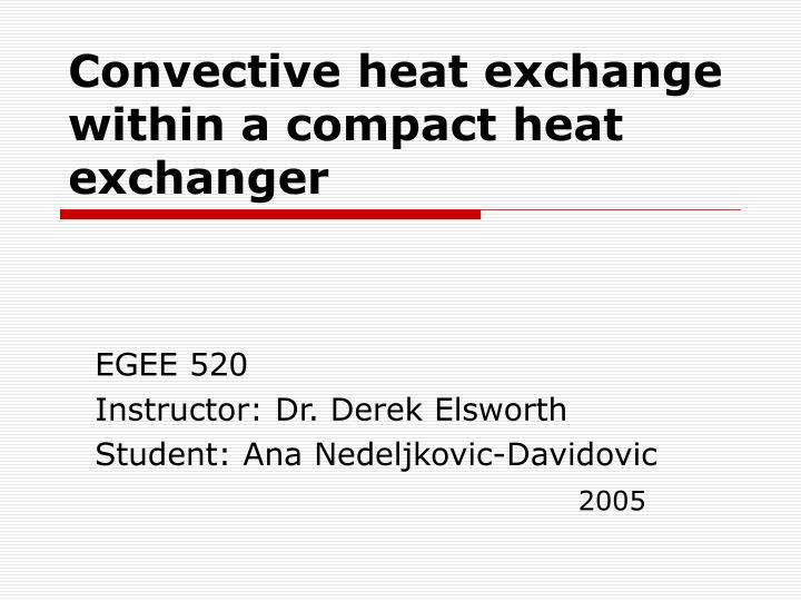 convective heat exchange within a compact heat exchanger n.