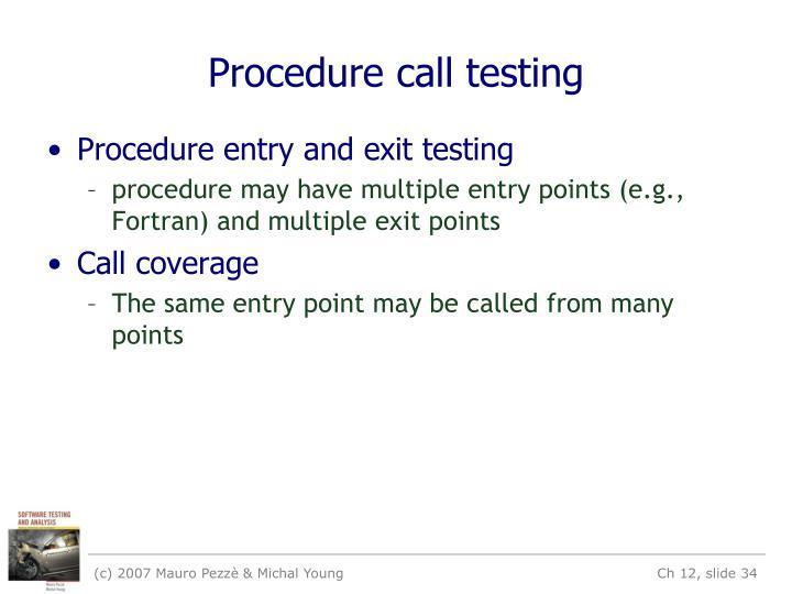 Procedure call testing