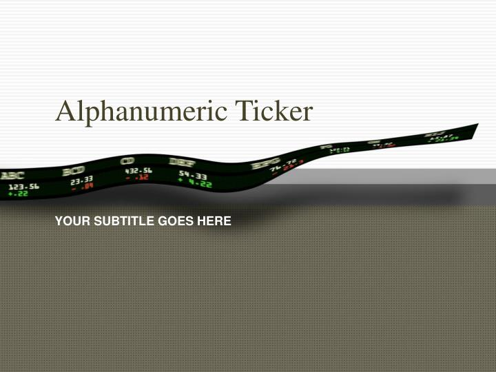 alphanumeric ticker n.