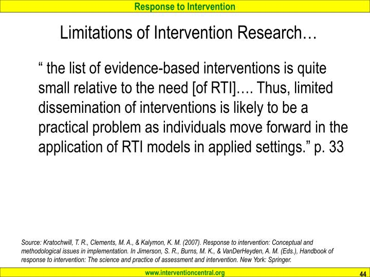 Limitations of Intervention Research…
