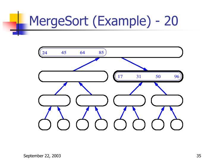 MergeSort (Example) - 20