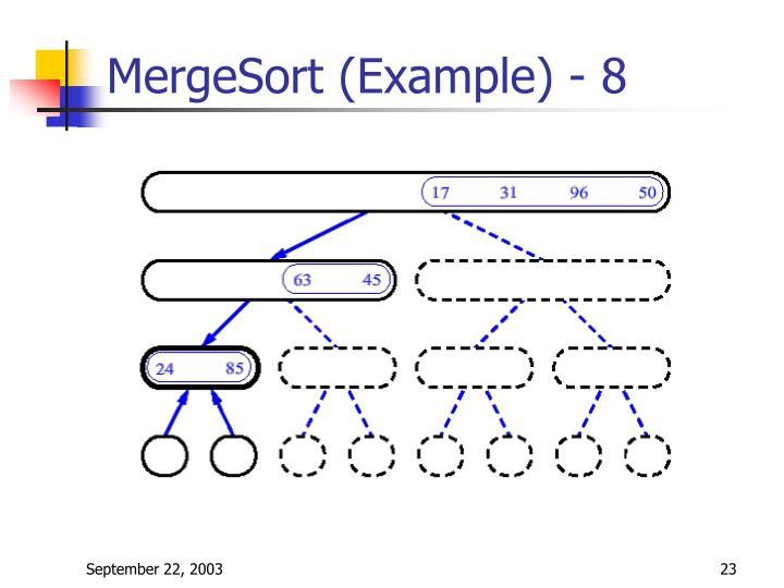 MergeSort (Example) - 8