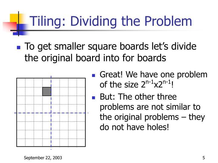 Tiling: Dividing the Problem