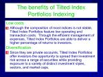 the benefits of tilted index portfolios indexing