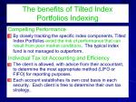 the benefits of tilted index portfolios indexing1