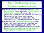 the tilted funds group a trusted investment provider